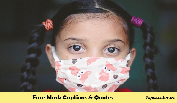 Face Mask Captions and Quotes