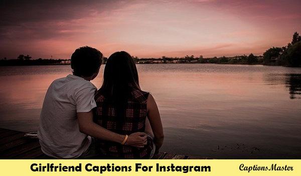 Girlfriend Captions For Instagram