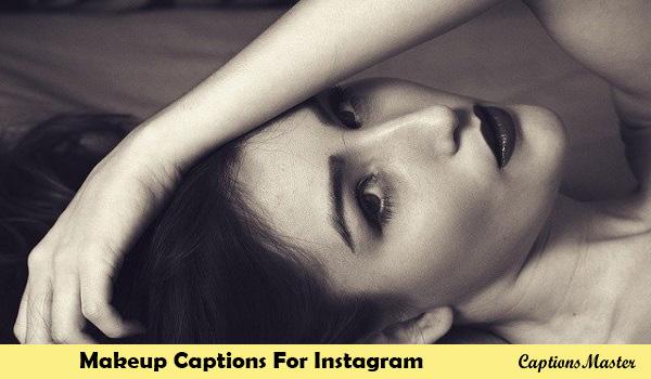 Makeup Captions For Instagram